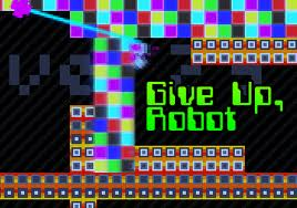 Give Up Robot